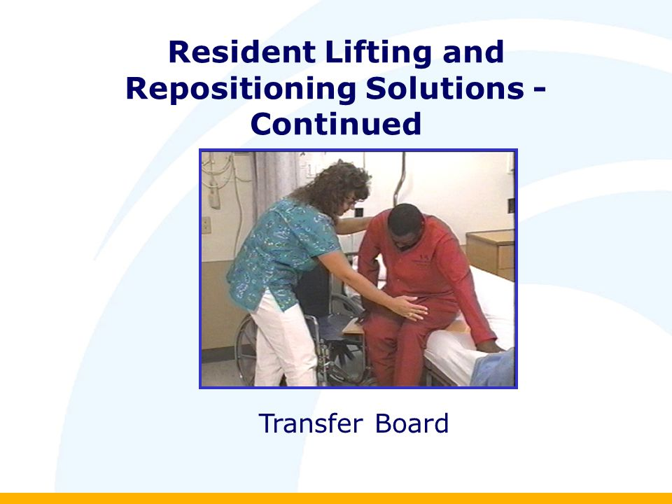 Resident Lifting and Repositioning Solutions - Continued Transfer Board