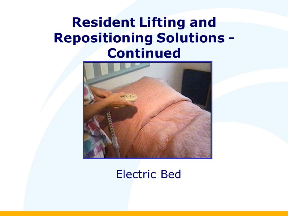 Resident Lifting and Repositioning Solutions - Continued Electric Bed