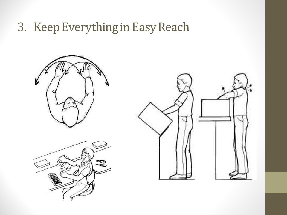3.Keep Everything in Easy Reach