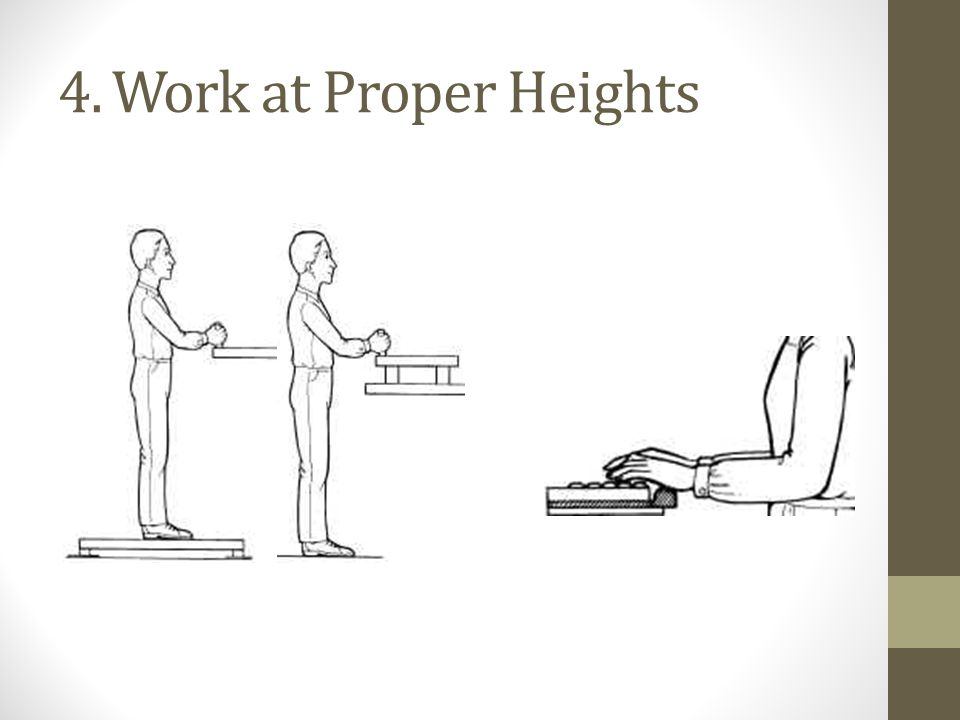 4.Work at Proper Heights