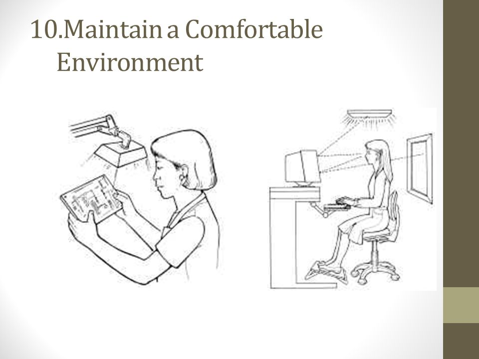 10.Maintain a Comfortable Environment