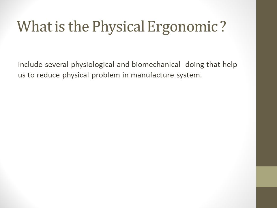 What is the Physical Ergonomic .