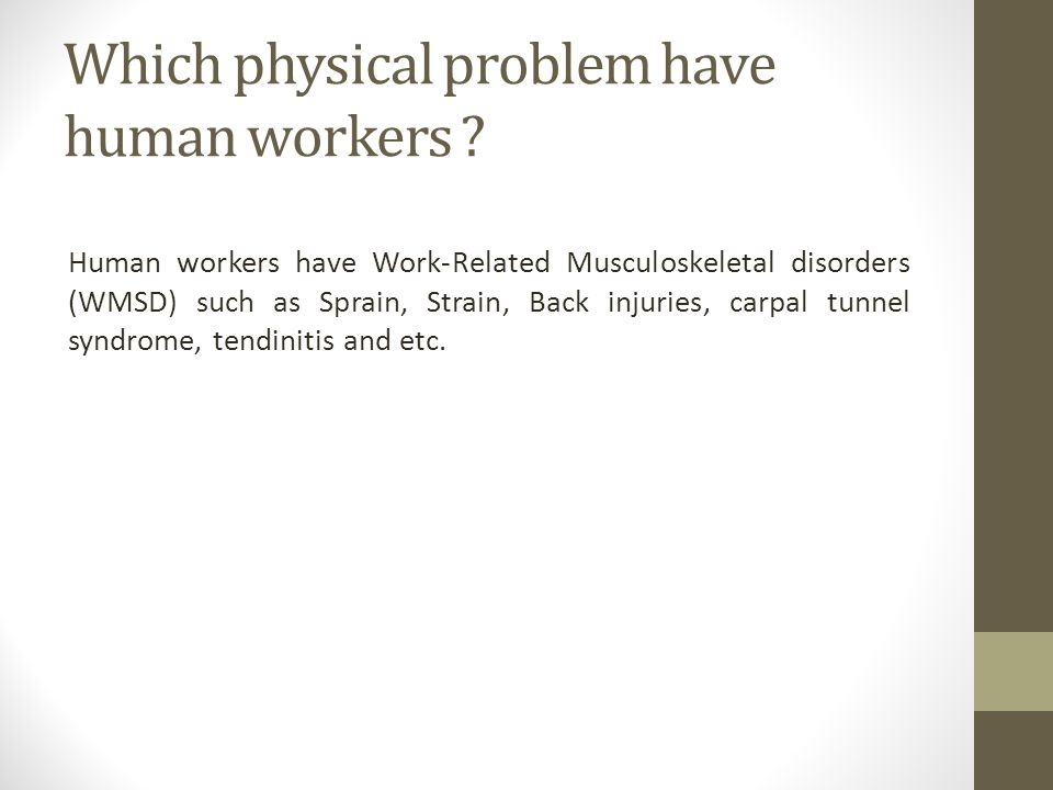 Which physical problem have human workers .