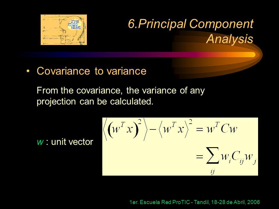 1er. Escuela Red ProTIC - Tandil, 18-28 de Abril, 2006 6.Principal Component Analysis