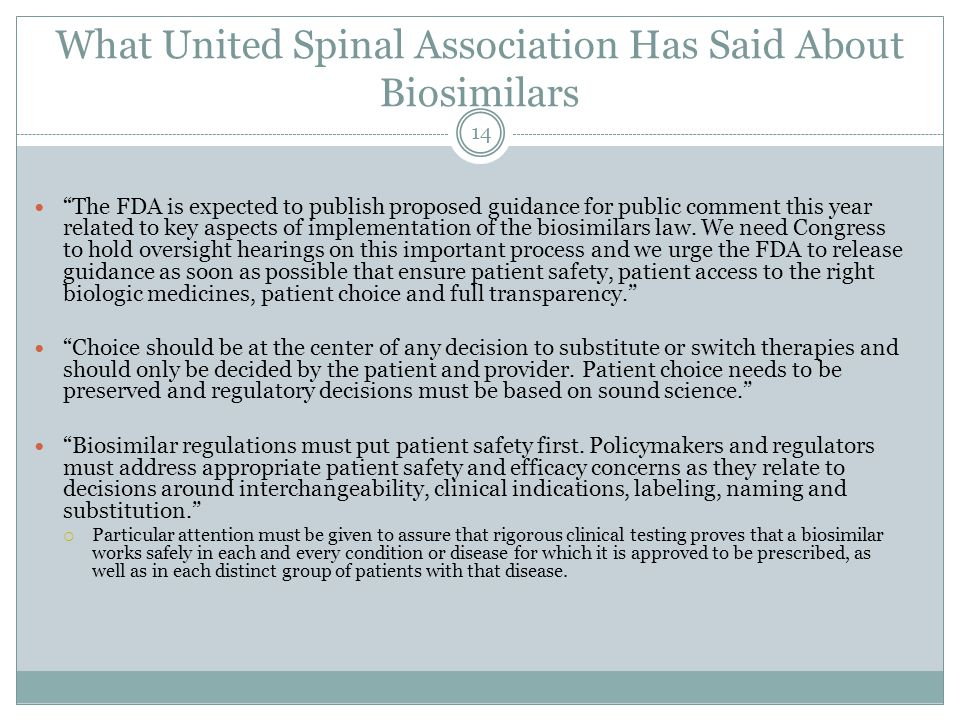 What United Spinal Association Has Said About Biosimilars The FDA is expected to publish proposed guidance for public comment this year related to key aspects of implementation of the biosimilars law.
