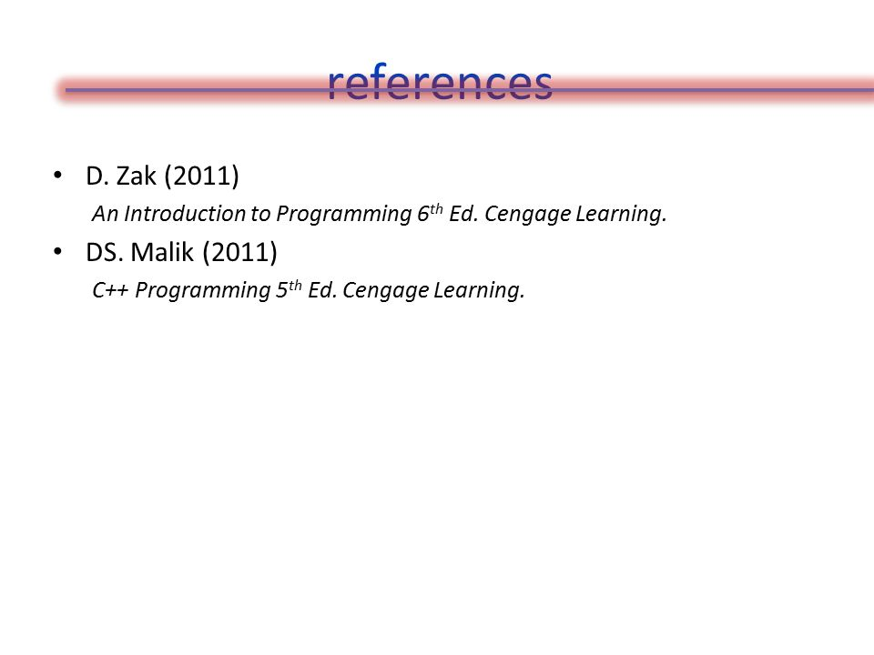 references D. Zak (2011) An Introduction to Programming 6 th Ed.