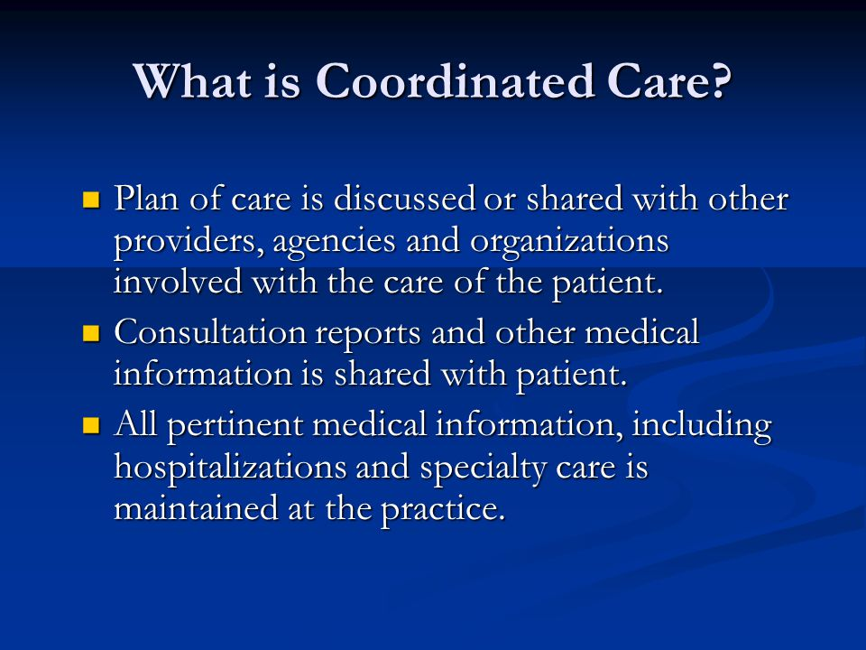 What is Coordinated Care.