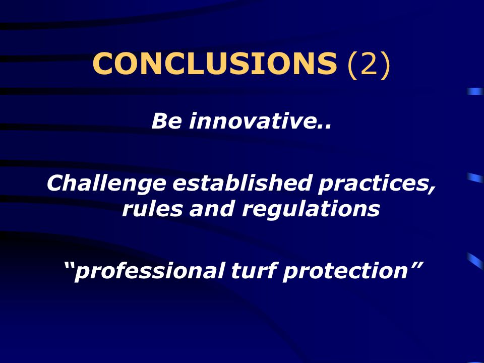 CONCLUSIONS (2) Be innovative..