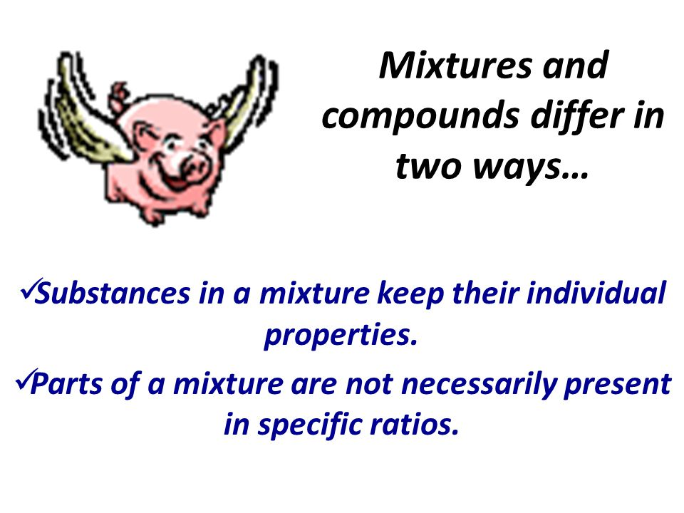 Mixtures Most matter in the universe is found in mixtures.