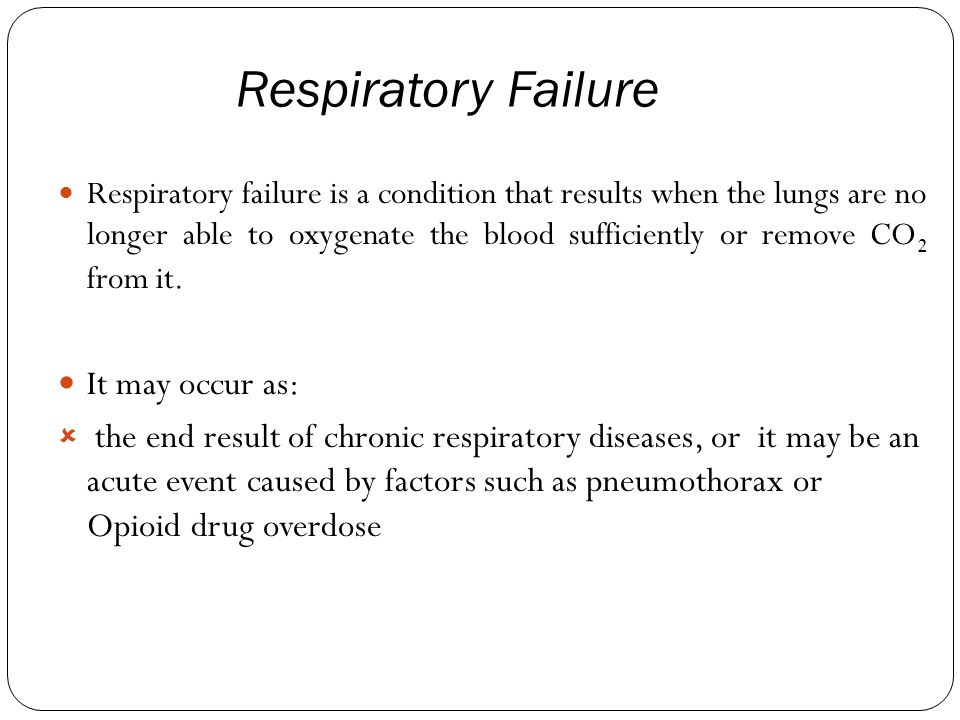 Respiratory Failure Respiratory failure is a condition that results when the lungs are no longer able to oxygenate the blood sufficiently or remove CO 2 from it.