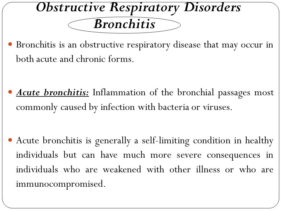 Bronchitis is an obstructive respiratory disease that may occur in both acute and chronic forms.