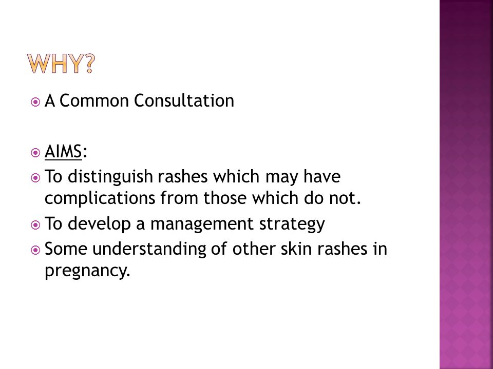  A Common Consultation  AIMS:  To distinguish rashes which may have complications from those which do not.