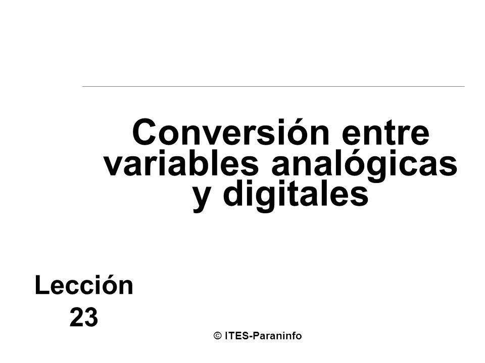 Conversión entre variables analógicas y digitales Lección 23 © ITES-Paraninfo