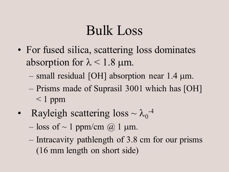 Bulk Loss For fused silica, scattering loss dominates absorption for < 1.8  m.