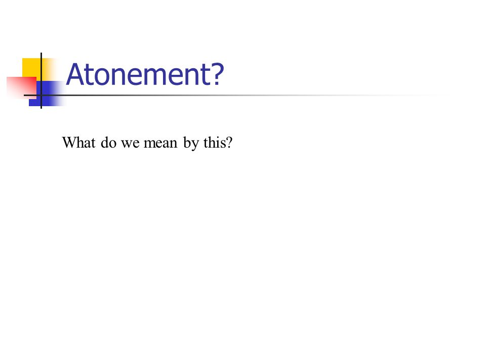 Atonement What do we mean by this