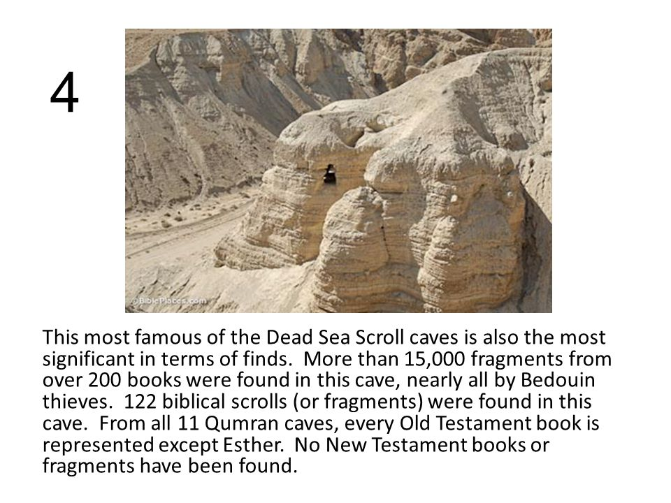 4 This most famous of the Dead Sea Scroll caves is also the most significant in terms of finds.