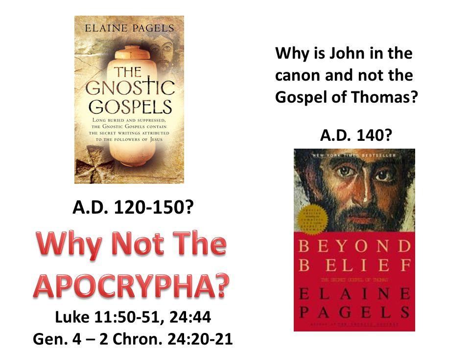 A.D. 120-150. A.D. 140. Why is John in the canon and not the Gospel of Thomas.
