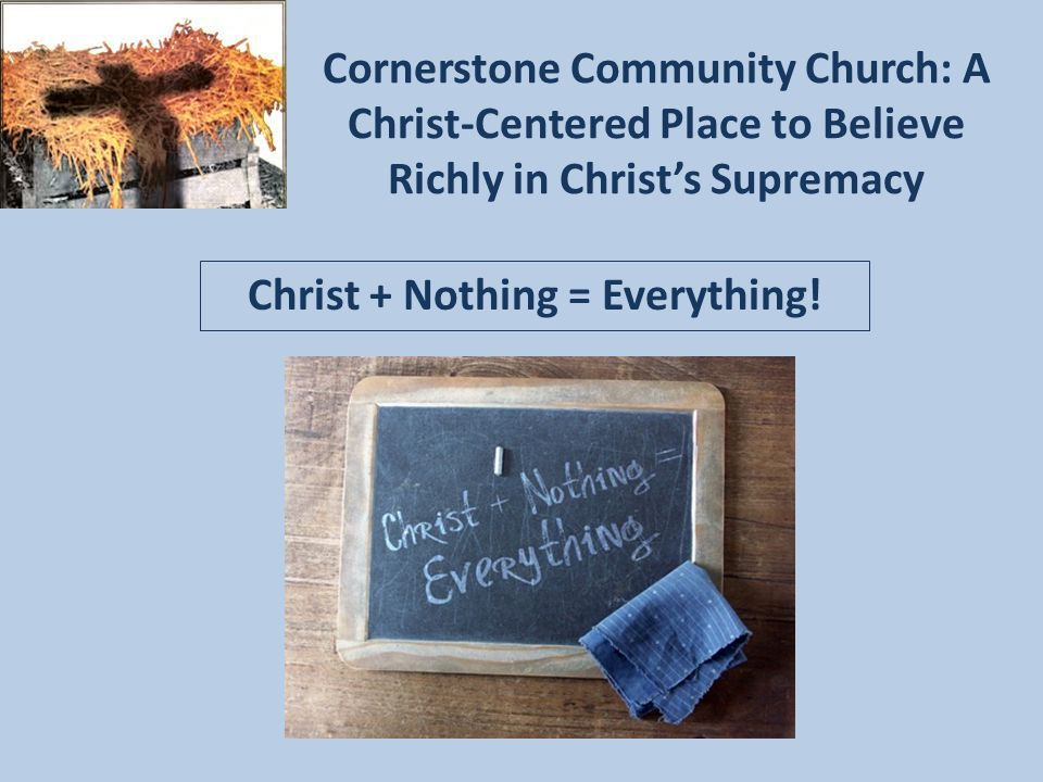 Christ + Nothing = Everything!