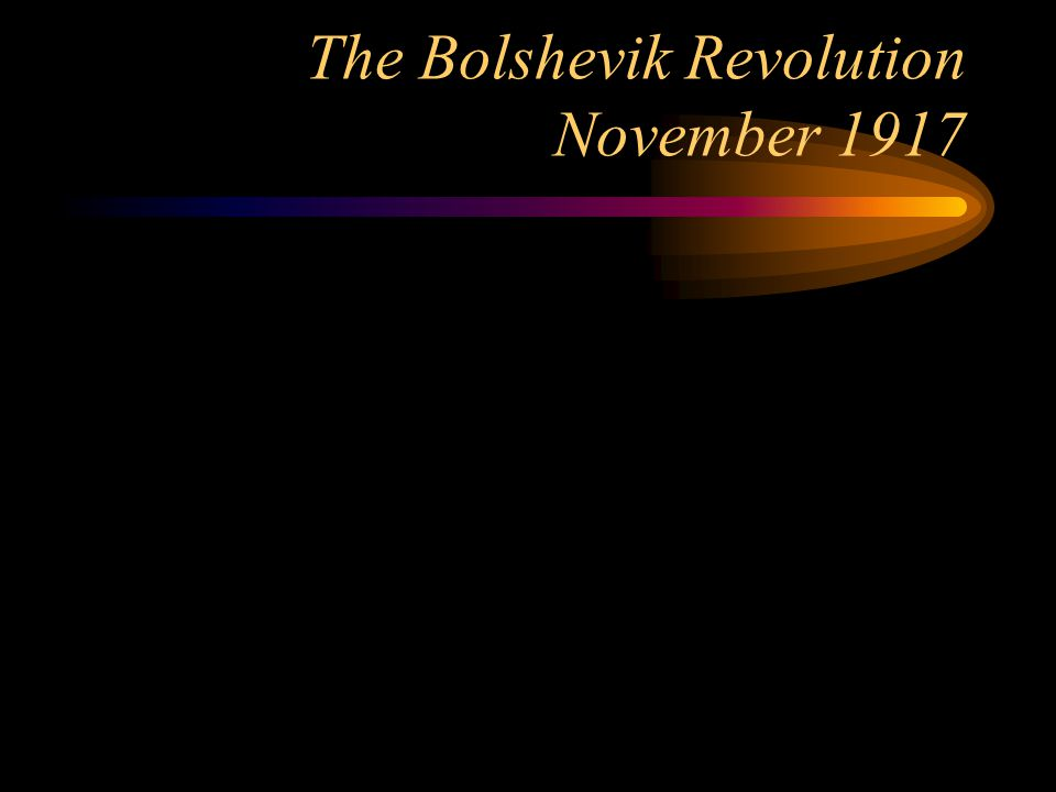 The Bolshevik Revolution November 1917