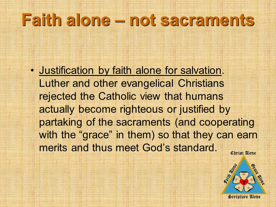 Justification by faith alone for salvation.