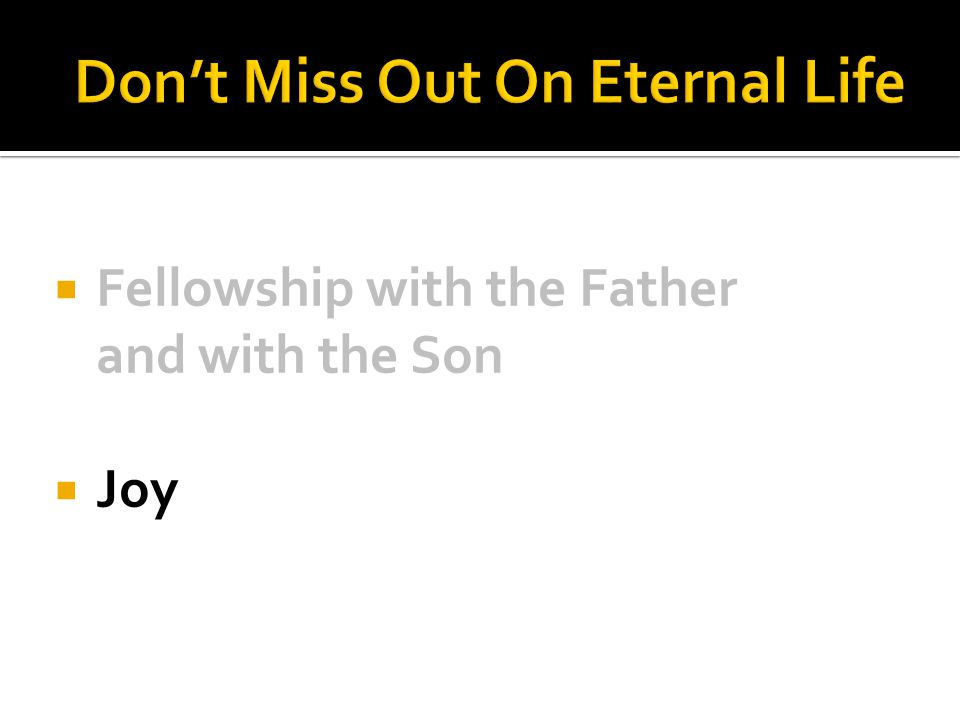  Fellowship with the Father and with the Son  Joy