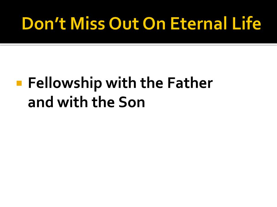  Fellowship with the Father and with the Son