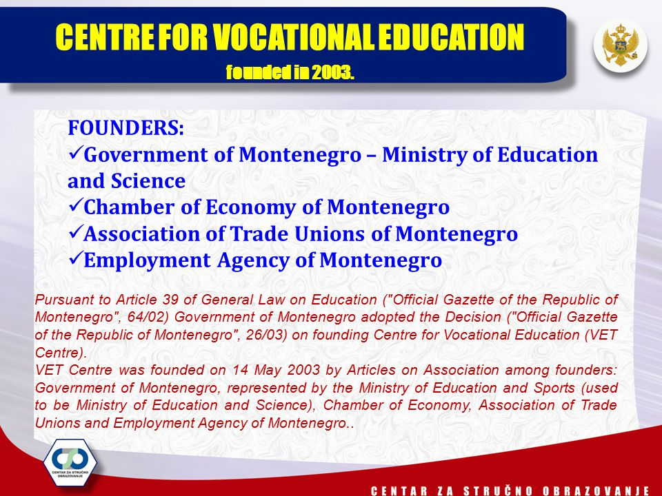 CENTRE FOR VOCATIONAL EDUCATION founded in 2003.