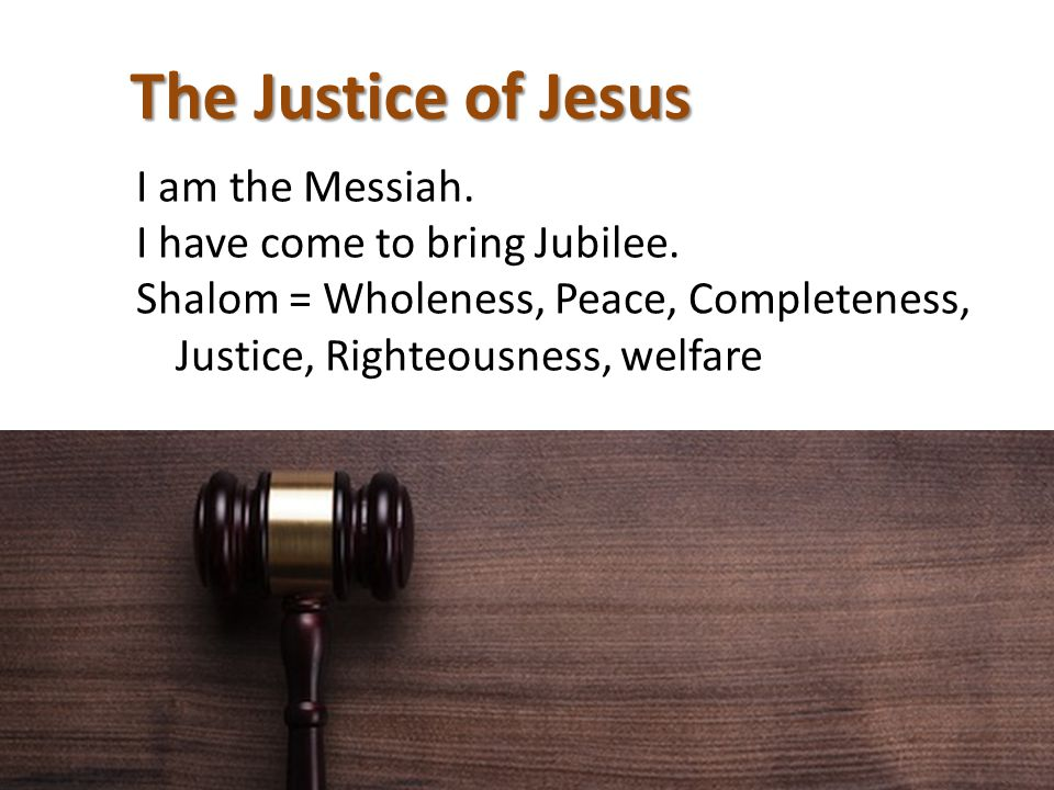 I am the Messiah. I have come to bring Jubilee.