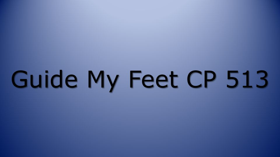 Guide My Feet CP 513