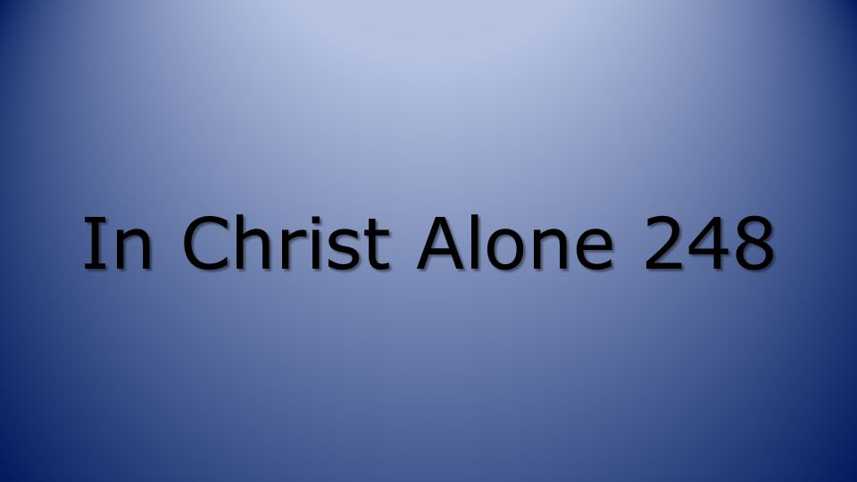 In Christ Alone 248
