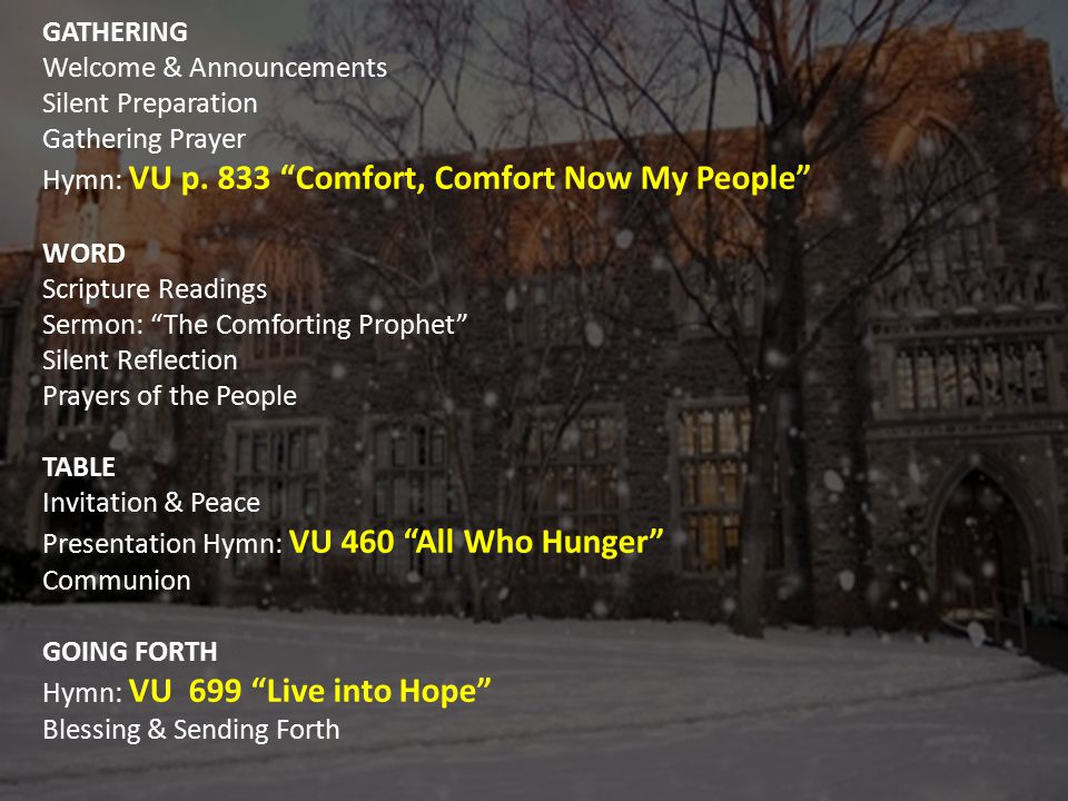 GATHERING Welcome & Announcements Silent Preparation Gathering Prayer Hymn: VU p.