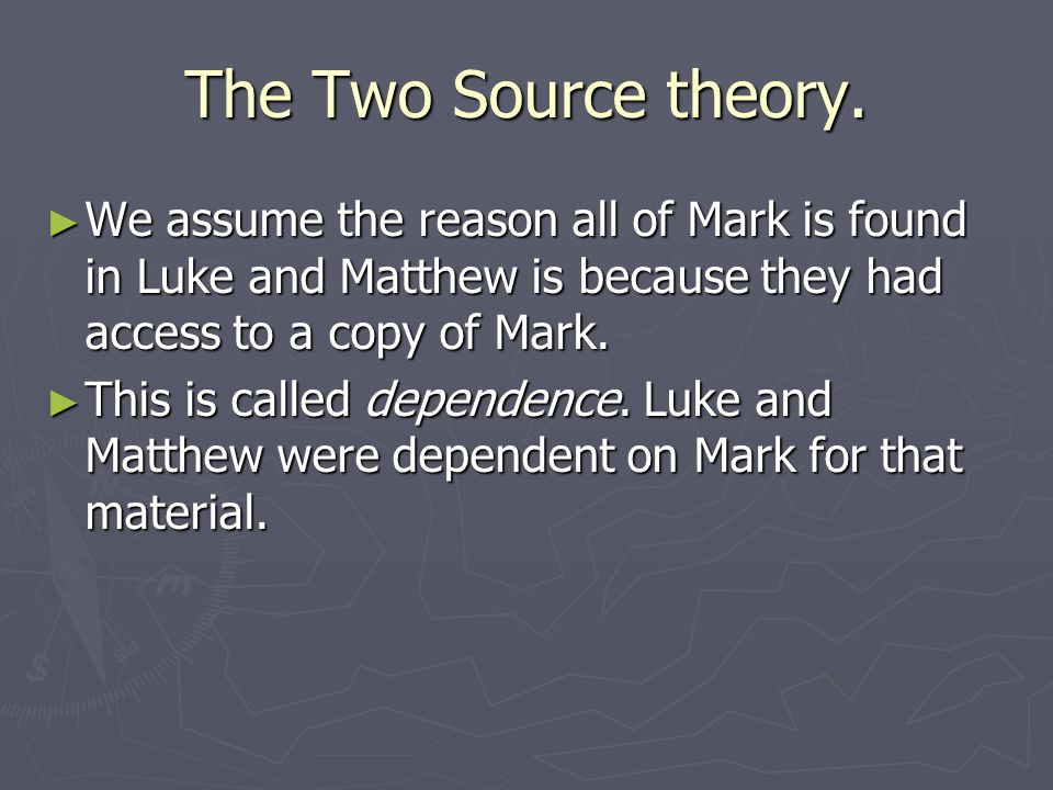The Two Source theory.