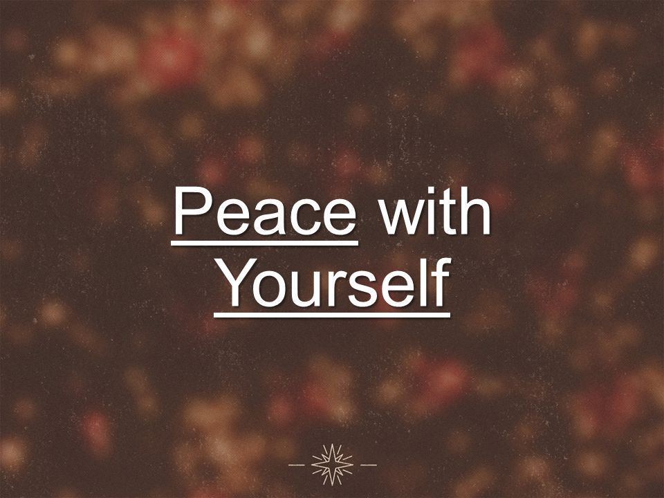Peace with Yourself