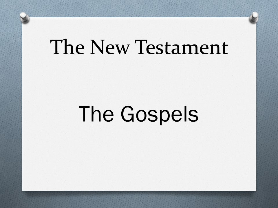 The New Testament The Gospels