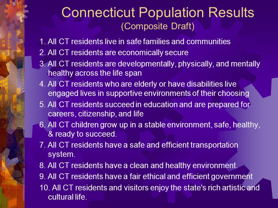 1. All CT residents live in safe families and communities 2.