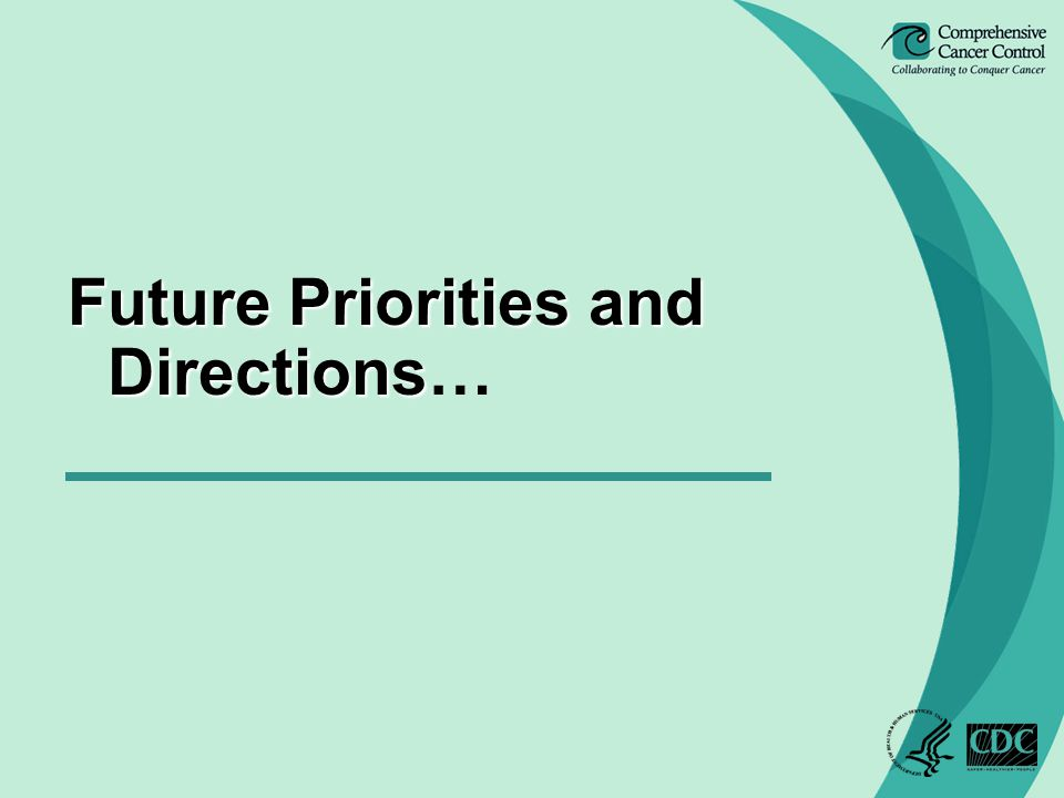FuturePriorities and Directions Future Priorities and Directions…