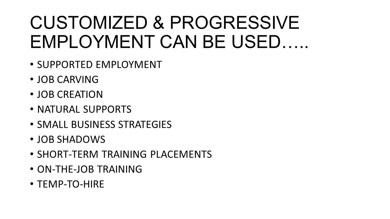 CUSTOMIZED & PROGRESSIVE EMPLOYMENT CAN BE USED…..
