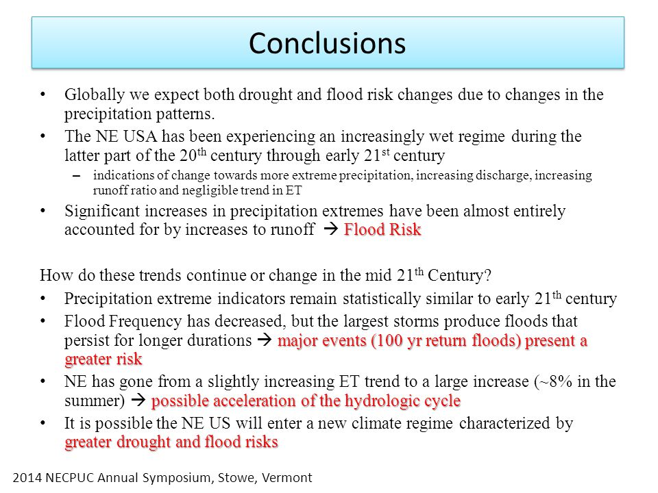 Globally we expect both drought and flood risk changes due to changes in the precipitation patterns.