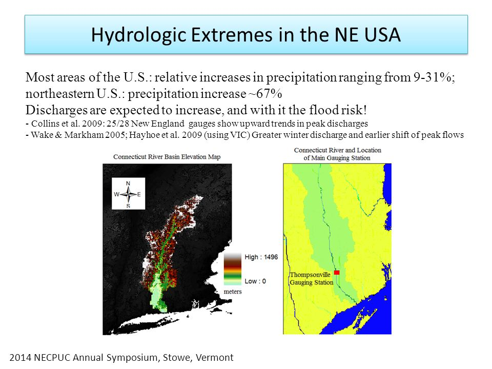 Most areas of the U.S.: relative increases in precipitation ranging from 9-31%; northeastern U.S.: precipitation increase ~67% Discharges are expected to increase, and with it the flood risk.