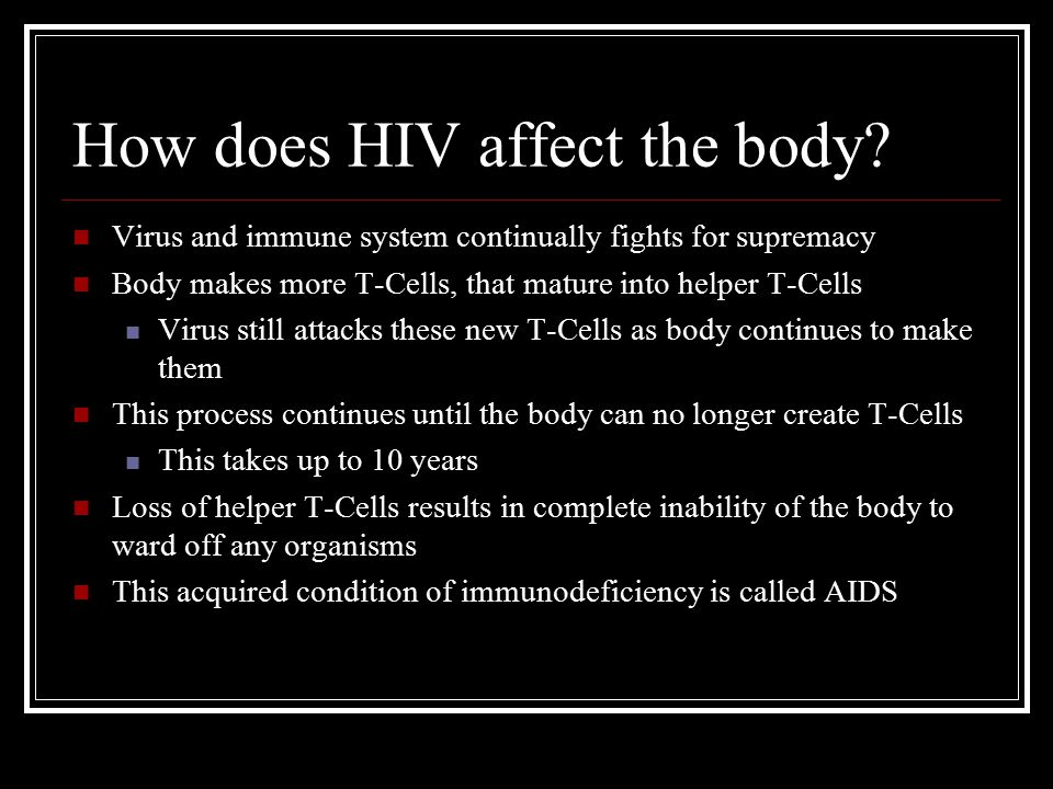 How does HIV affect the body.