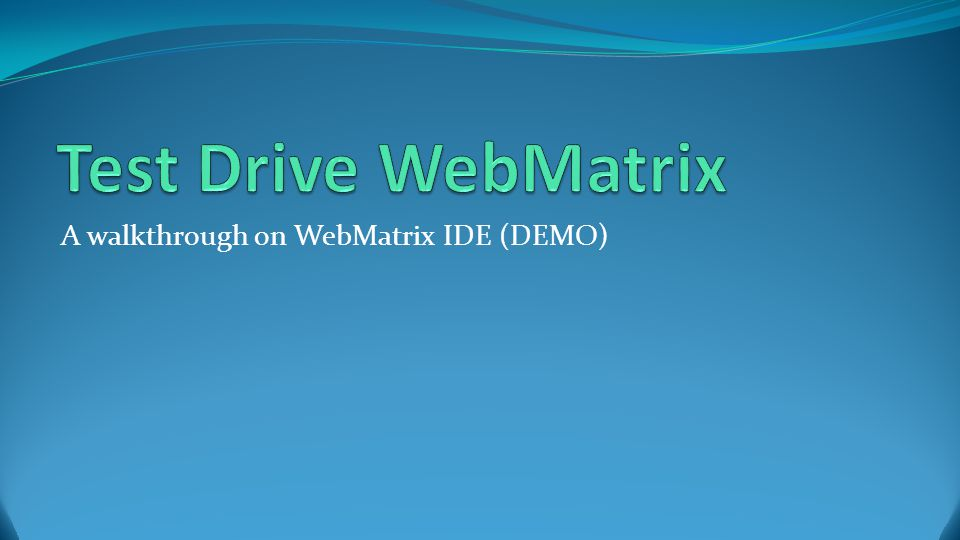 A walkthrough on WebMatrix IDE (DEMO)