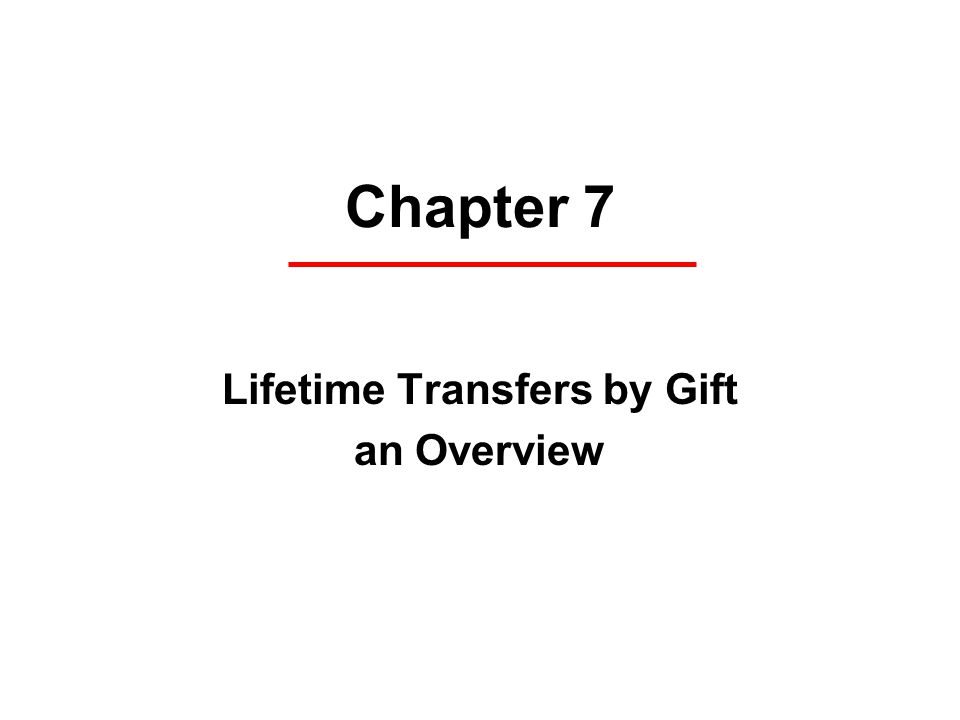 Chapter 7 Lifetime Transfers by Gift an Overview
