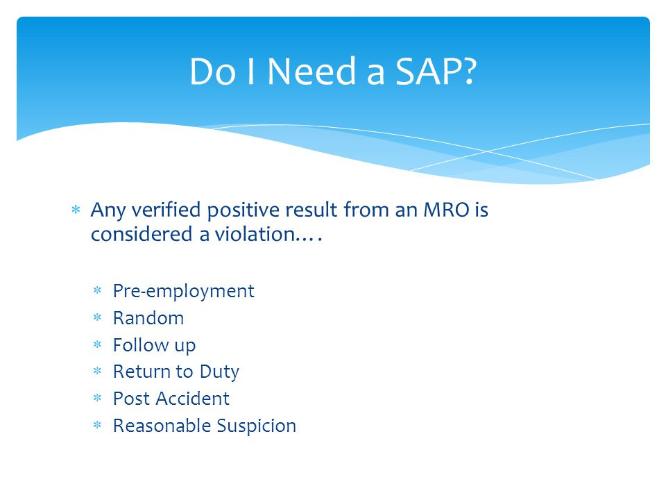  Any verified positive result from an MRO is considered a violation….