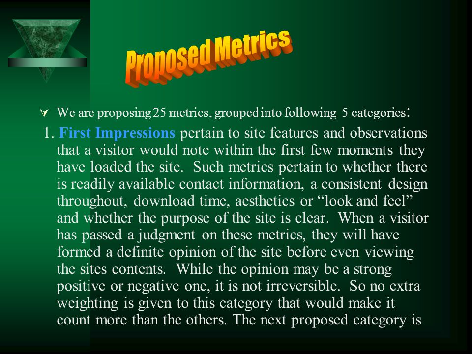  We are proposing 25 metrics, grouped into following 5 categories : 1.