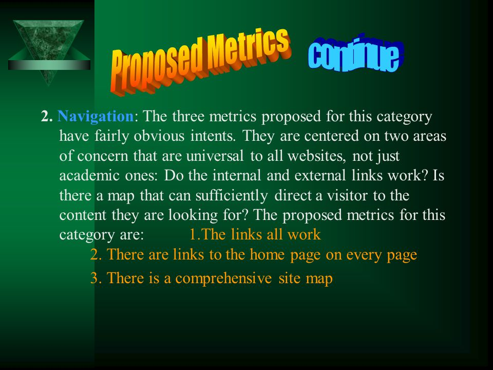 2. Navigation: The three metrics proposed for this category have fairly obvious intents.