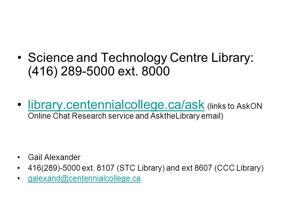 Science and Technology Centre Library: (416) ext.