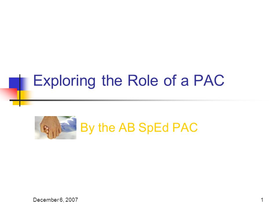 December 6, Exploring the Role of a PAC By the AB SpEd PAC