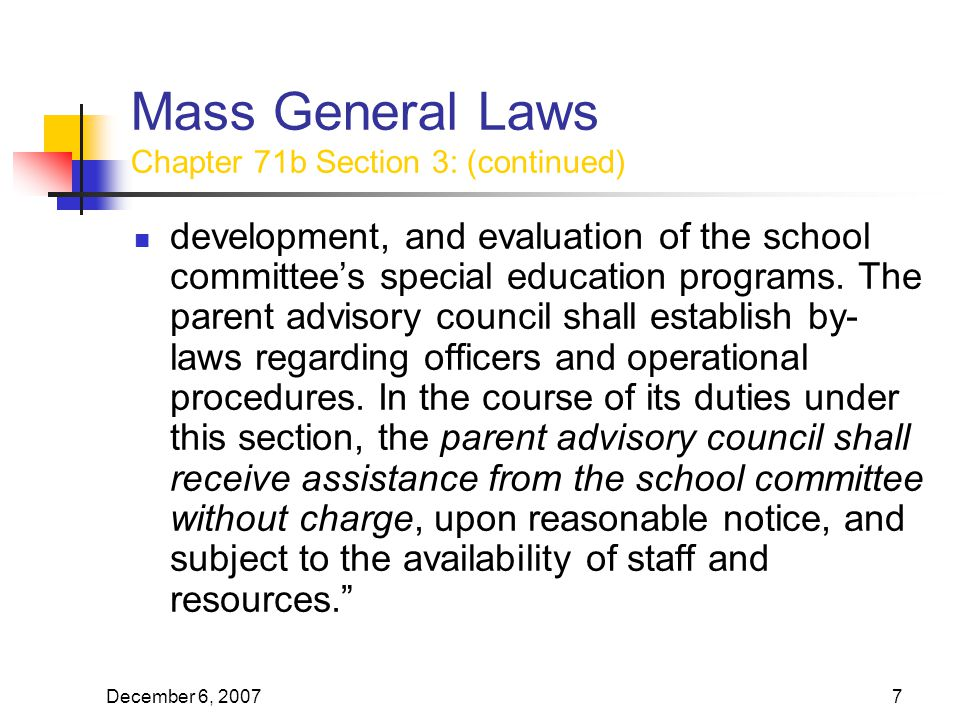 December 6, Mass General Laws Chapter 71b Section 3: (continued) development, and evaluation of the school committee's special education programs.
