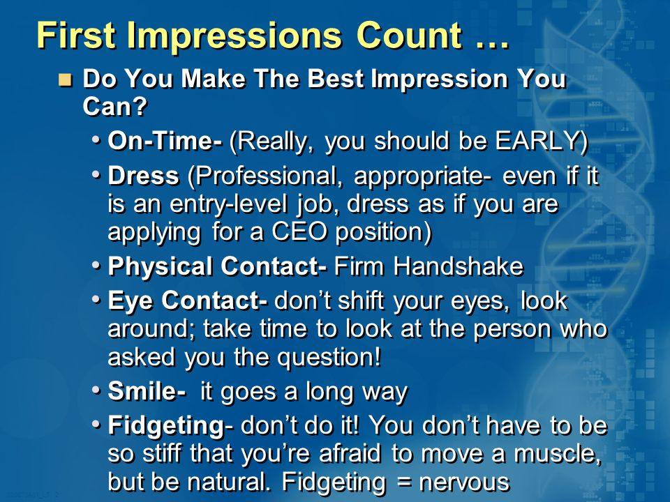020870A01_LT 2 First Impressions Count … Do You Make The Best Impression You Can.