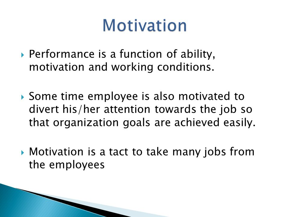  Performance is a function of ability, motivation and working conditions.